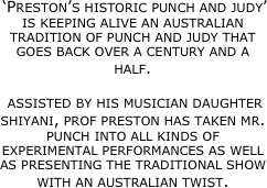 'Preston's historic punch and judy' is keeping alive an australian tradition of punch and judy that goes back over a century and a half.